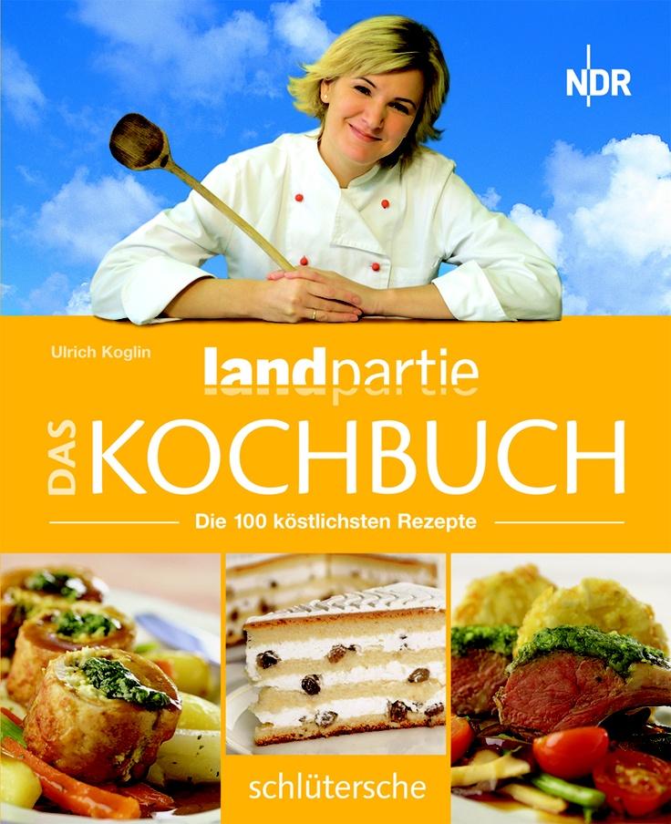 Landpartie, Das Kochbuch, Ulrich Koglin, ISBN 978-3-89993-720-6, 19,90 €, mehr unter www.buecher.schluetersche.de