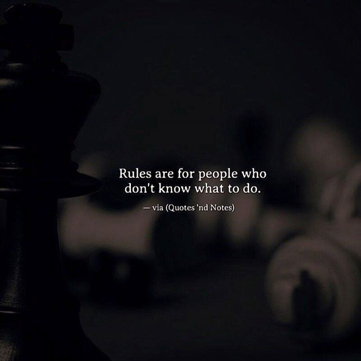 Rules are for people who don't know what to do. via (http://ift.tt/2o5lT4Y)