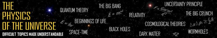 The Physics of the Universe -  Main Topic: Special and General Relativity/Difficult Topics Made Understandable
