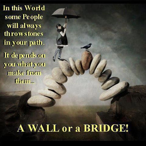 Build a spiritual bridge.  Understand blocks on your path and turn them into bridges