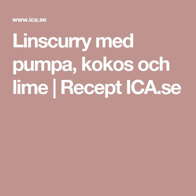 Linscurry med pumpa, kokos och lime | Recept ICA.se