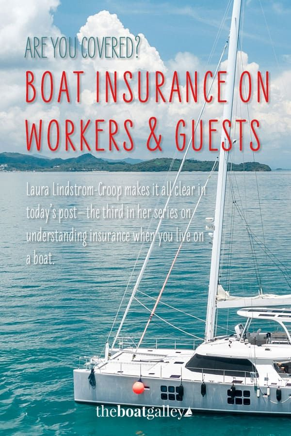 Are You Insured For Strangers On Your Boat Boat Living On A