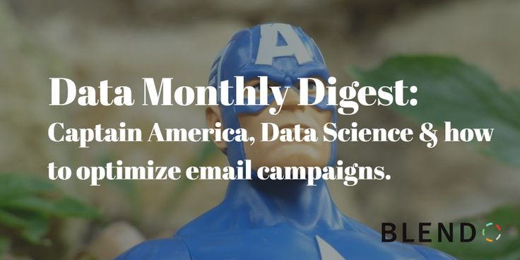 Blendo Data Monthly: Captain America, Data Science & how to optimize email campaigns.