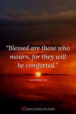Bible verse for funerals from Matthew 5:4. Click for 100+ more of the best bible verses for funerals to find the perfect scripture. Bible Verses for Funerals | Christian Funeral Quotes | Funeral Bible Verses | Funeral Scripture.