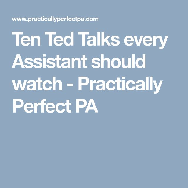 Ten Ted Talks every Assistant should watch - Practically Perfect PA