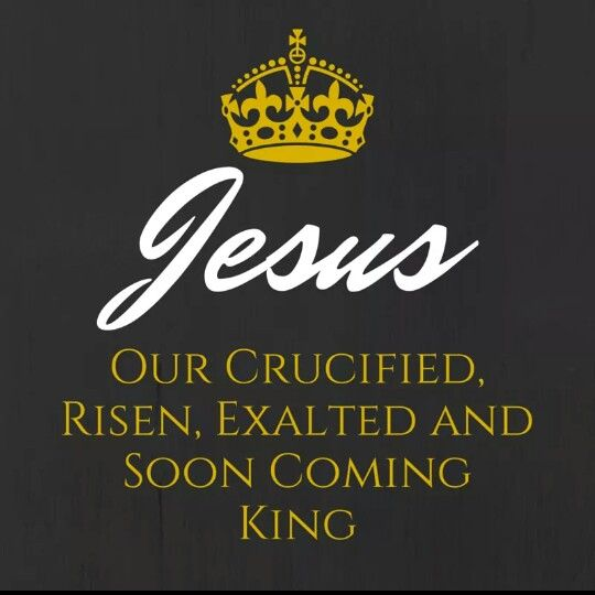 Jesus crucified, risen, exalted, and soon coming king