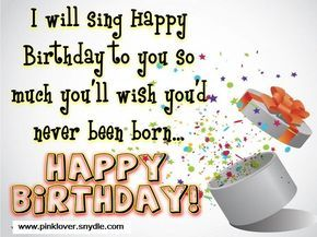 Funny Birthday Wishes , Greetings and Message for A Friend or Best Friend Read more at:
