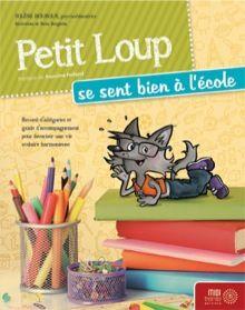 Petit Loup se sent bien à l'école - Solène Bourque - Pirouette Editions