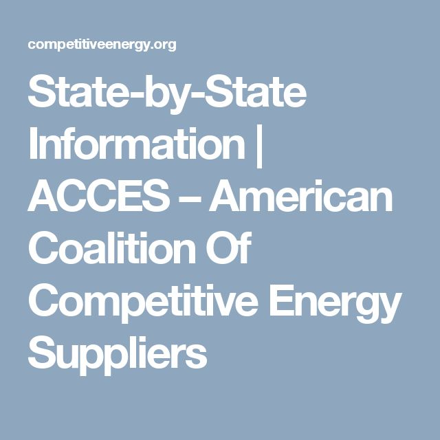 State-by-State Information | ACCES – American Coalition Of Competitive Energy Suppliers