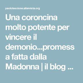 Una coroncina molto potente per vincere il demonio...promessa fatta dalla Madonna | il blog della preghiera
