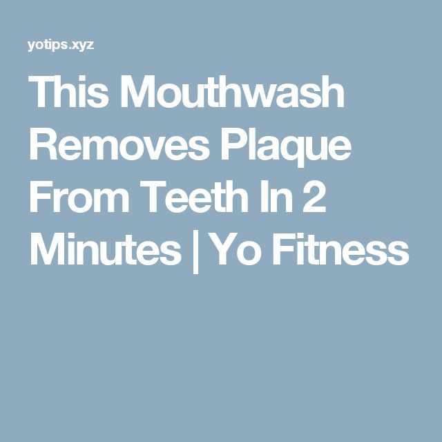 This Mouthwash Removes Plaque From Teeth In 2 Minutes  |  Yo Fitness