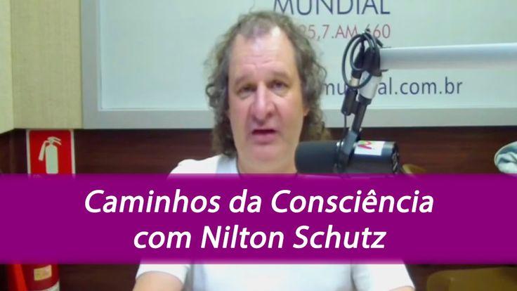 Os iluminados da era de aquário - Caminhos da Consciência com Nilton Schutz