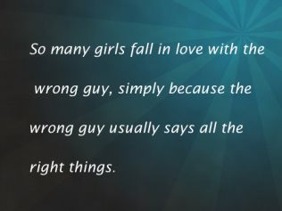 guys are jerks quotes | girls fall for all the wrong guys quotes