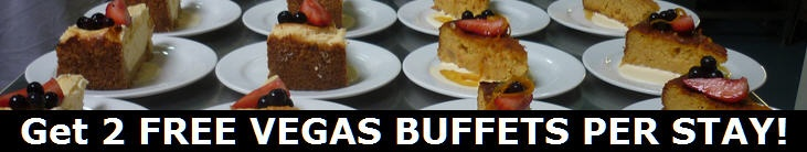 Las Vegas Free Buffet Deal. Get 2 FREE BUFFETS with qualified hotel booking!
