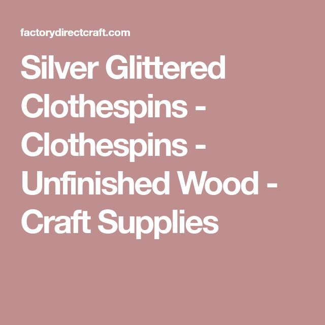 Silver Glittered Clothespins - Clothespins - Unfinished Wood - Craft Supplies