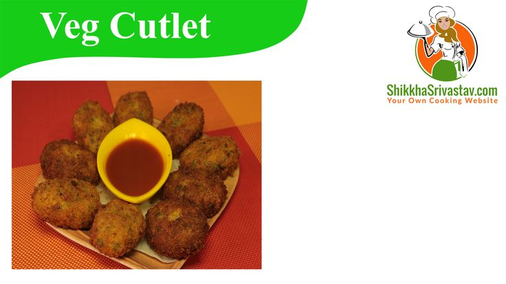 Veg Cutlet Recipe in Hindi. How to make Veg Cutlet at Home in Hindi Language with step by step preparation.