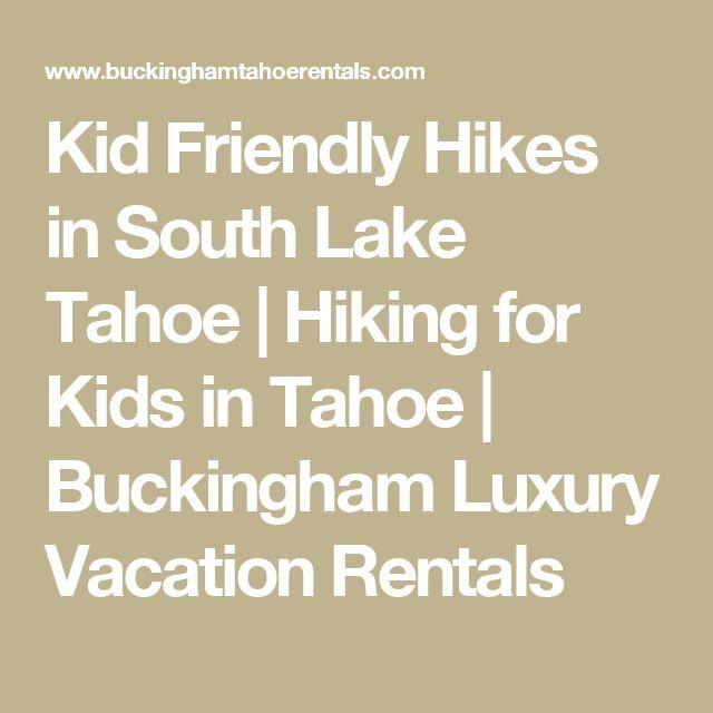 Kid Friendly Hikes in South Lake Tahoe | Hiking for Kids in Tahoe | Buckingham Luxury Vacation Rentals