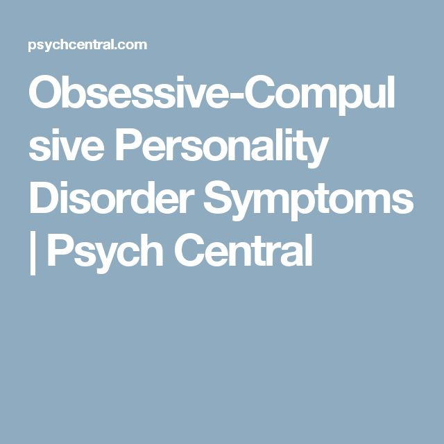 Obsessive-Compulsive Personality Disorder Symptoms | Psych Central