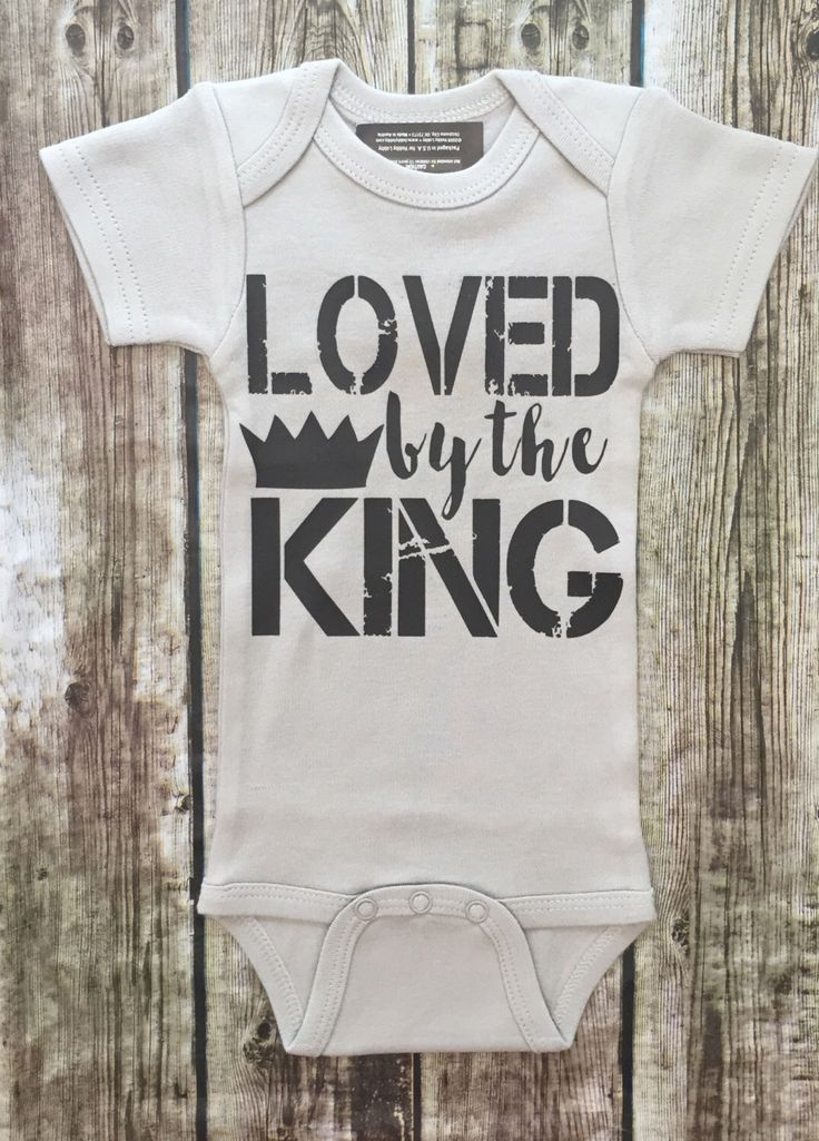 Loved By The King Onesie, God Onesies, Religious Baby Boy Onesies, Religious…