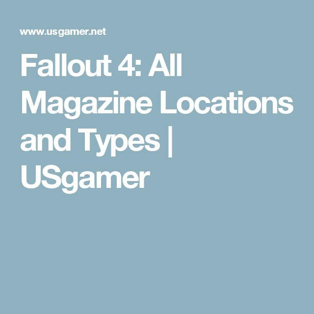 Fallout 4: All Magazine Locations and Types | USgamer