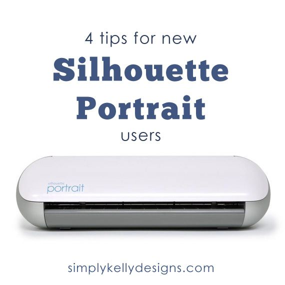 I have been using the Silhouette Portrait for a few weeks and love it! Here are 4 things that I learned that would help a new Silhouette Portrait users.  1.