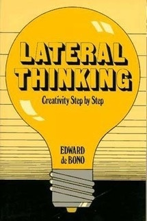 Lateral Thinking: Creativity Step by Step – Edward de Bono | Just another day