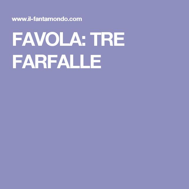 FAVOLA: TRE FARFALLE