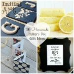 10 Homemade Mother's Day Gifts