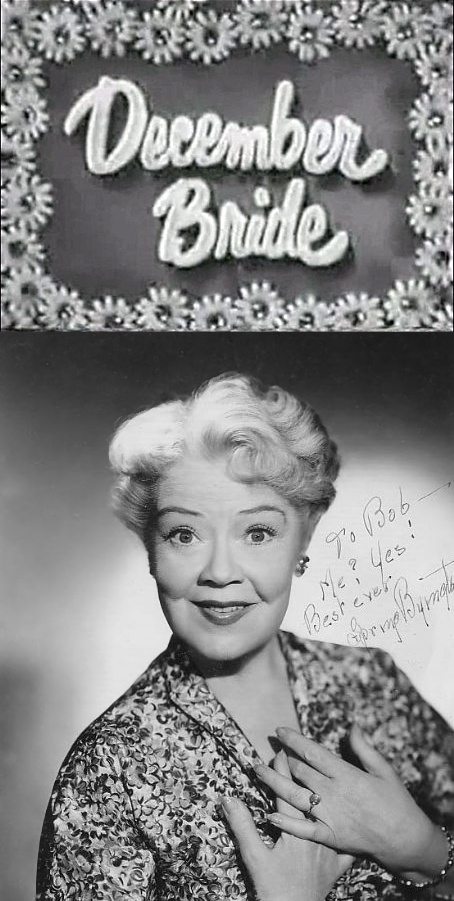 "December Bride is an American sitcom that aired on the CBS from 1954 to 1959, adapted from the original CBS radio network series that aired from 1952 to 1953. Spring Byington starred as Lily, a spry widow who wasn't a ""December Bride"" but longed to be one."