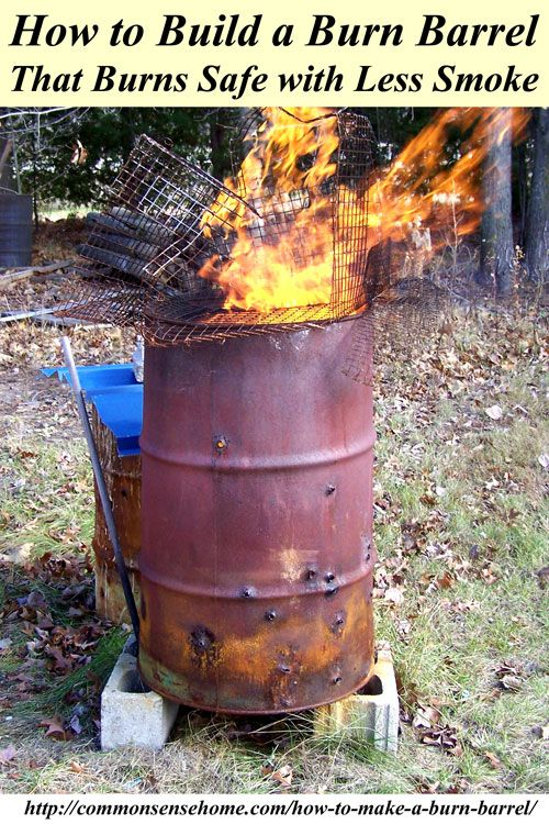 How To Make A Burn Barrel Burn Safe With Less Smoke