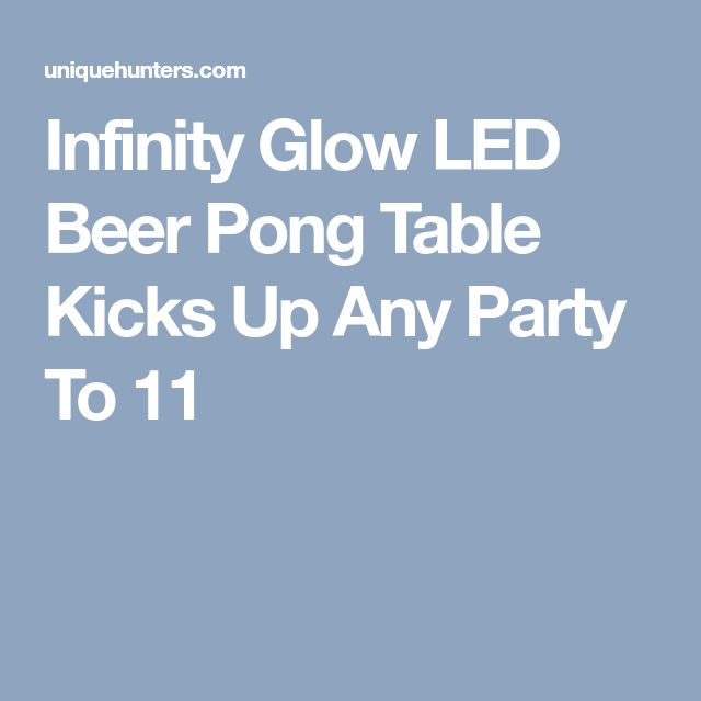 Infinity Glow LED Beer Pong Table Kicks Up Any Party To 11