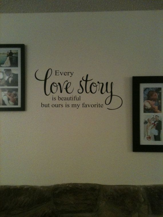 Wall Decal Every love story is beautiful but ours by Otrengraving, $16.00: Gifts Wedding, Vinyls Decals, Anniversaries Gifts, Vinyls Letters, Stairways Photos, Vinyls Wall Decals, Anniversary Gifts, Vinyl Lettering, Bedrooms Wall