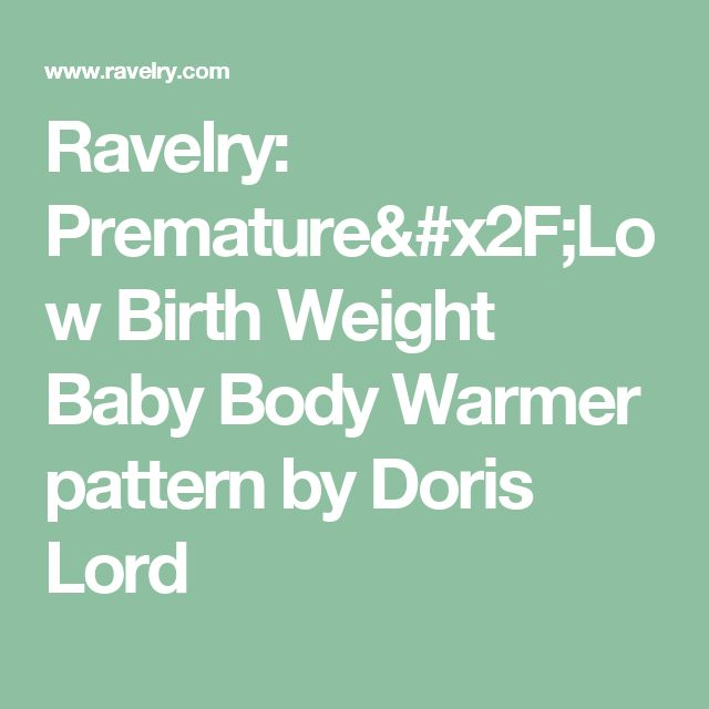 Ravelry: Premature/Low Birth Weight Baby Body Warmer pattern by Doris Lord