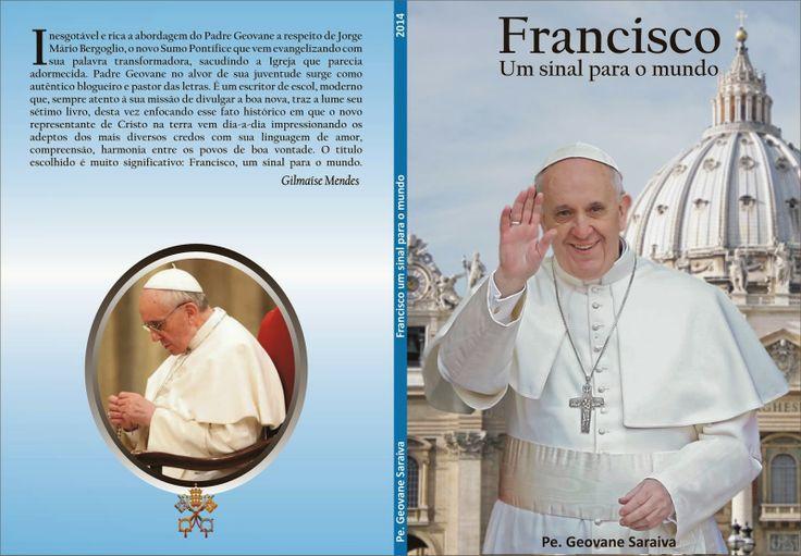 BLOG DA AMLEF: livro do Pe. Geovane: Francisco, um sinal para o m...