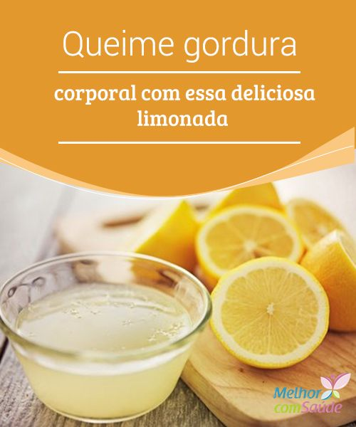 Queime #gordura do corpo com essa deliciosa limonada Conheça alguns #ingredientes com os quais você poderá #preparar uma deliciosa #limonada queima-gordura que permitirá perder peso com facilidade.