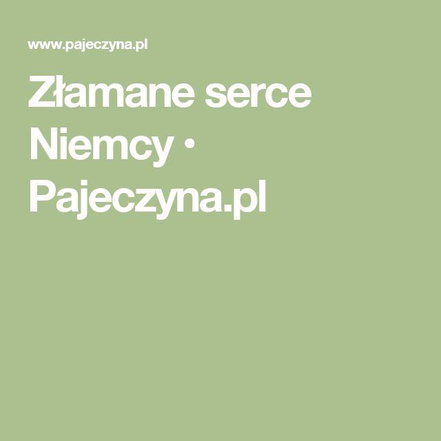 Złamane serce  Niemcy • Pajeczyna.pl