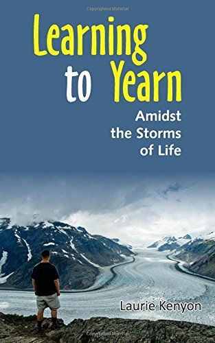 Learning to Yearn: Amidst the storms of life by Laurie Ke... https://www.amazon.com/dp/0995939004/ref=cm_sw_r_pi_dp_x_JfwCzbDQRSJ8N