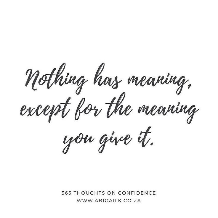 Nothing has meaning except for the meaning you give it.   51 of 365 Thoughts on Confidence . . . . . #confidence #confidencecrusader #confidencecoach  #confidentliving #awesomeness  #expansion #bossbabe #badass #thegoodlife #instachic #entrepreneur #femaleentrepreneur #badasschicks #inspire #motivational  #positiveenergy #positivelife #confidenceiskey #confidencebooster #confidencewithoutego  #365project #365thoughtsonconfidence #confidence #qotd #quoteoftheday #confidencecrusader…