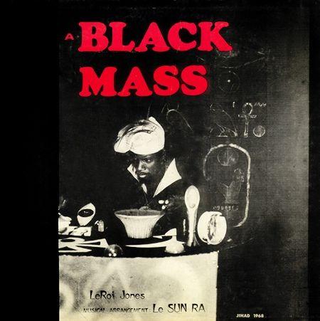 LeRoi Jones / Le Sun Ra* - A Black Mass