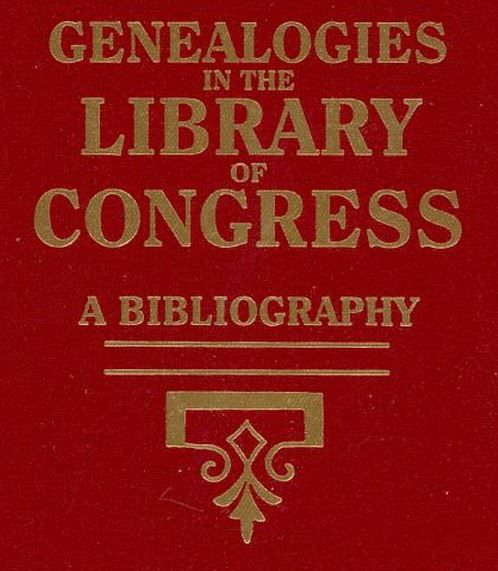Genealogies in the Library of Congress:  A Bibliography With Supplements and the Complement to Genealogies in the Library of Congress