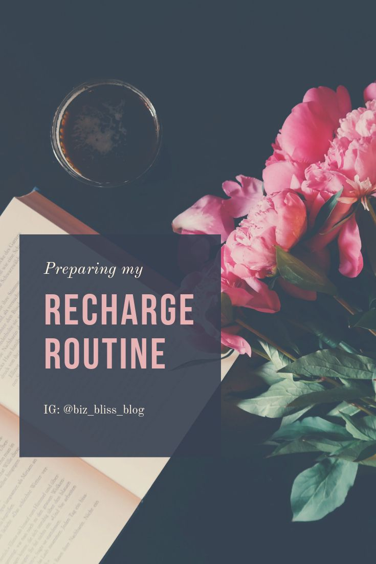 My Recharge Routine | Blog Biz Bliss | How to create a