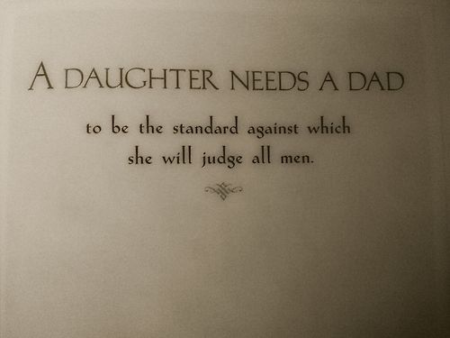 why a daughter needs a dad....I gave this book to my dad.  I got it back after he died.  Priceless.