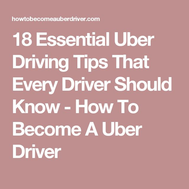 18 Essential Uber Driving Tips That Every Driver Should Know - How To Become A Uber Driver