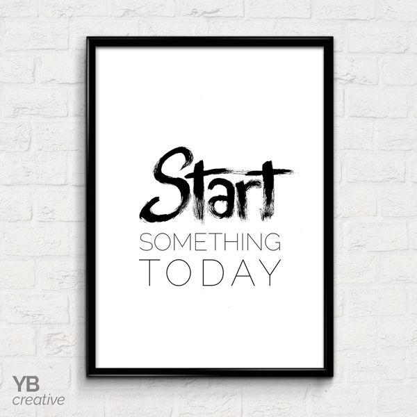 Start Something Today > motivational black and white brush script print || YBcreative SHOP #ybcreative