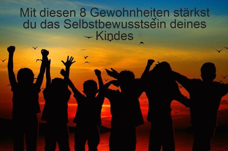 Selbstbewusstsein deines Kindes stärken. Kleinwirdgross.wordpress.com - Ein Blog für die Familie, mit Themen von Spieletipps, Bastelideen und Rezepten, über Kindererziehung, bis hin zu mehr Gelassenheit für Eltern