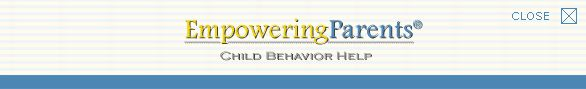 Empowering Parents webpage.  Articles on EVERYTHING for parents. Behavior management, emotional issues, habits, homework etc.  Love this site!