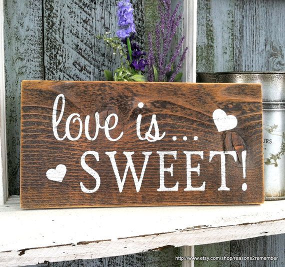 LOVE IS SWEET 5 1/2 x 11 Self Standing Sign for Candy Bar / Dessert Bar / Cupcake Bar /  Rustic Wood Wedding Signs on Etsy, $14.95