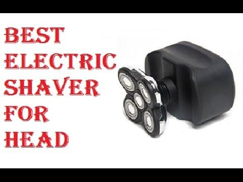 Best Electric Shaver For Head 2017
