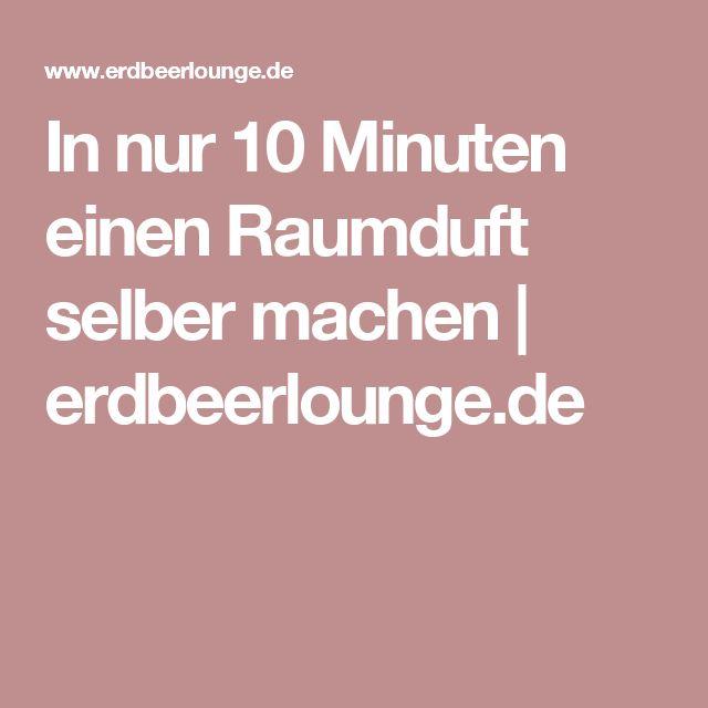 In nur 10 Minuten einen Raumduft selber machen | erdbeerlounge.de
