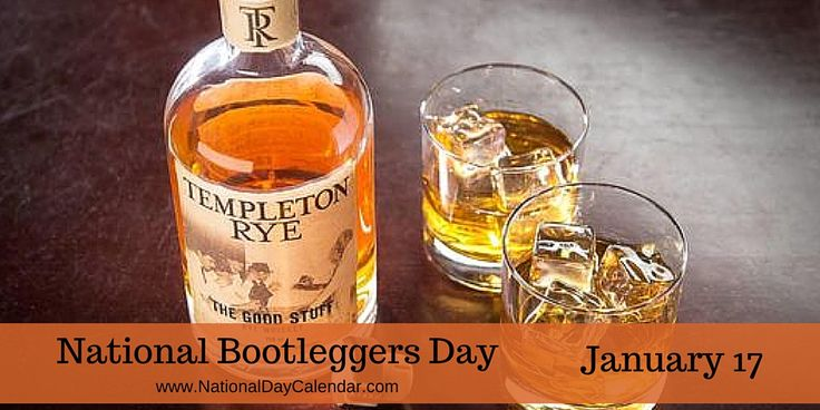 January 17, 2017 – NATIONAL BOOTLEGGERS DAY – NATIONAL HOT BUTTERED RUM DAY | National Day Calendar